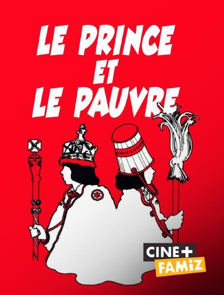 Ciné+ Famiz - Le prince et le pauvre