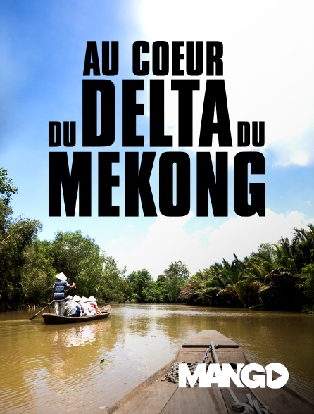 Mango - Au cœur du delta Mékong