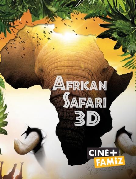 Ciné+ Famiz - African Safari 3D