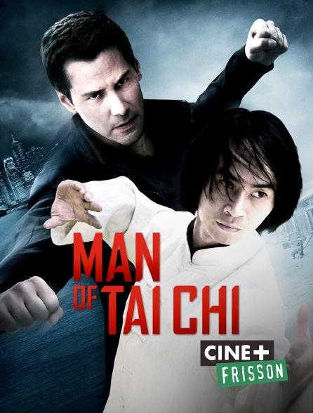 Ciné+ Frisson - L'homme du Tai Chi
