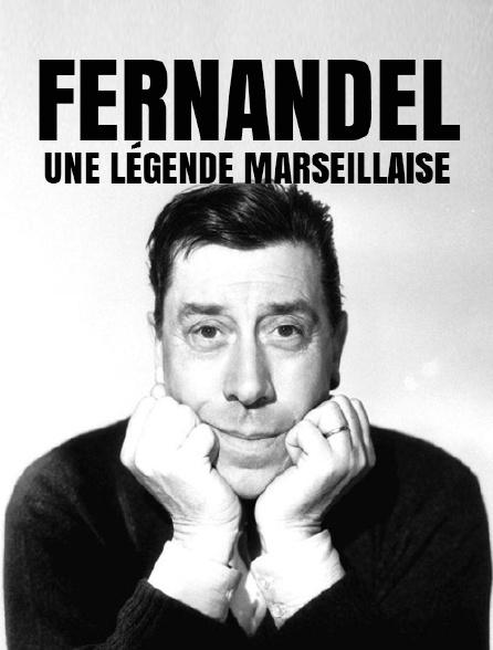Fernandel, une légende marseillaise