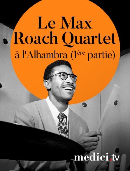 Medici - Le Max Roach Quartet en concert à l'Alhambra (1ère partie)