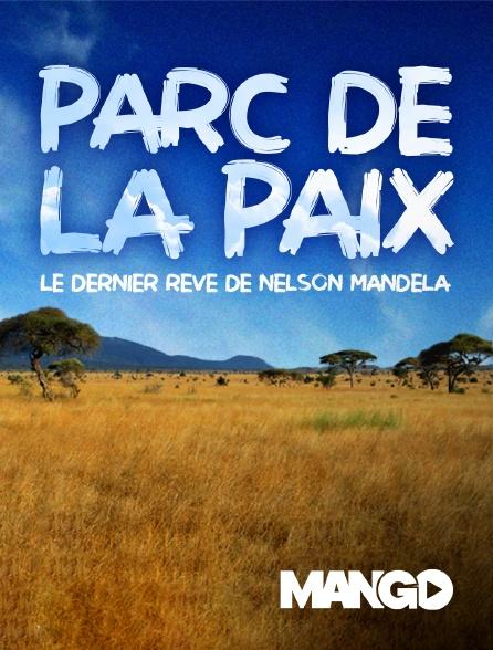 Mango - Parc de la paix : le dernier rêve de Nelson Mandela