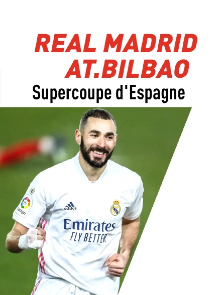 Football : Supercoupe d'Espagne - Real Madrid / Athletic Bilbao