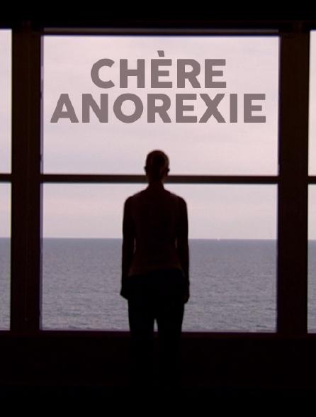 Chère anorexie