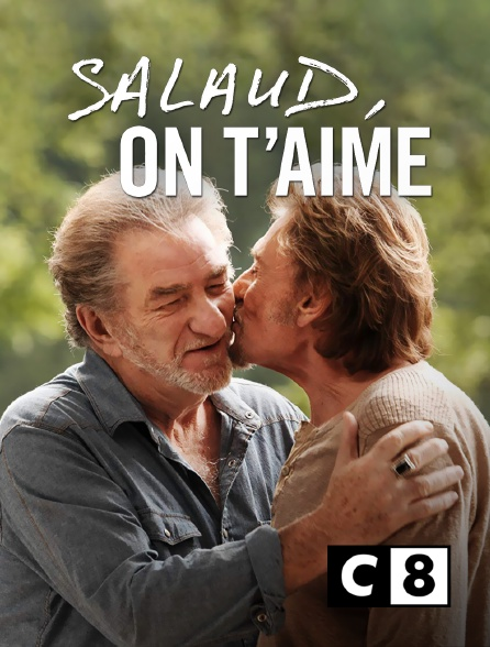 C8 - Salaud, on t'aime