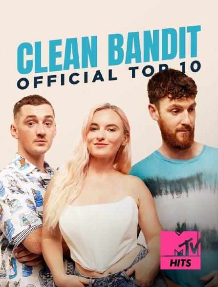 MTV Hits - Clean Bandit : Official Top 10