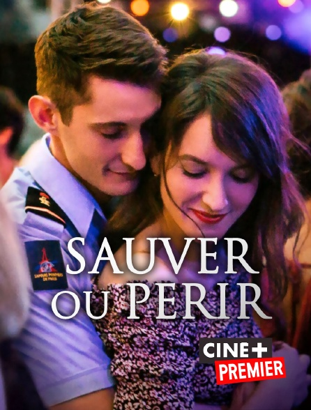 Ciné+ Premier - Sauver ou périr