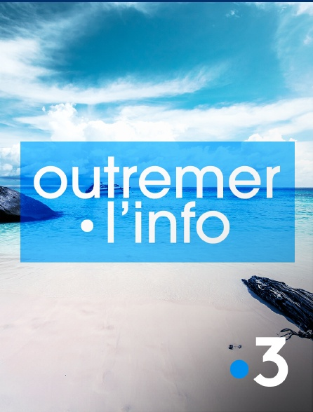 France 3 - Outremer.l'info