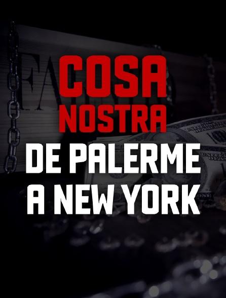 Cosa Nostra, de Palerme à New York