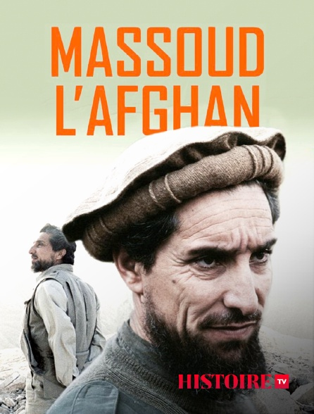 HISTOIRE TV - Massoud, l'Afghan