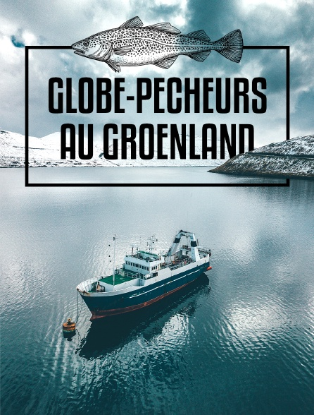 Globe-pêcheurs au Groenland