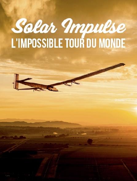 Solar Impulse, l'impossible tour du monde