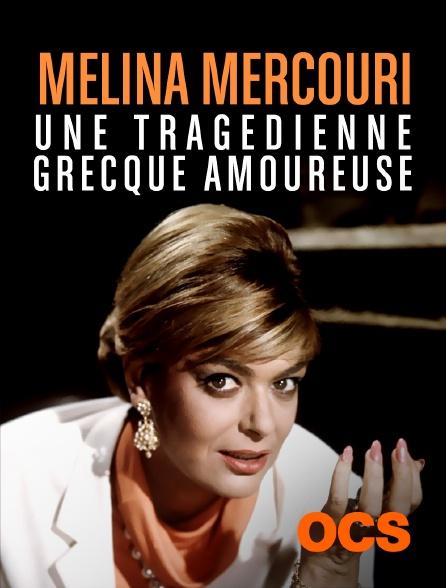 OCS - Melina Mercouri, une tragédienne grecque amoureuse