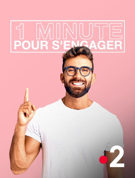 France 2 - Une minute pour s'engager