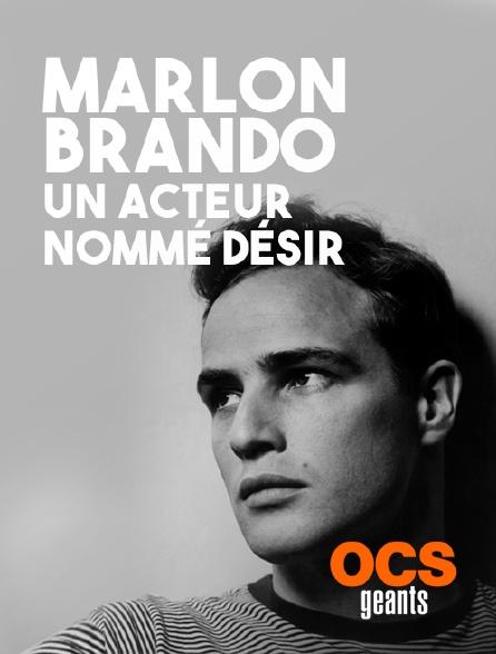 OCS Géants - Marlon Brando, un acteur nommé désir