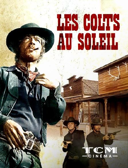 TCM Cinéma - Les colts au soleil