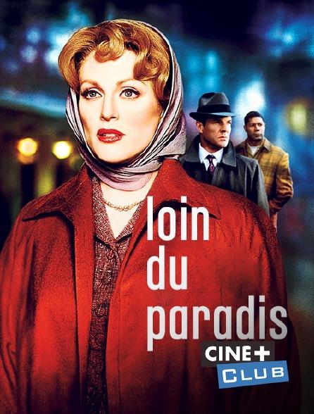 Ciné+ Club - Loin du paradis