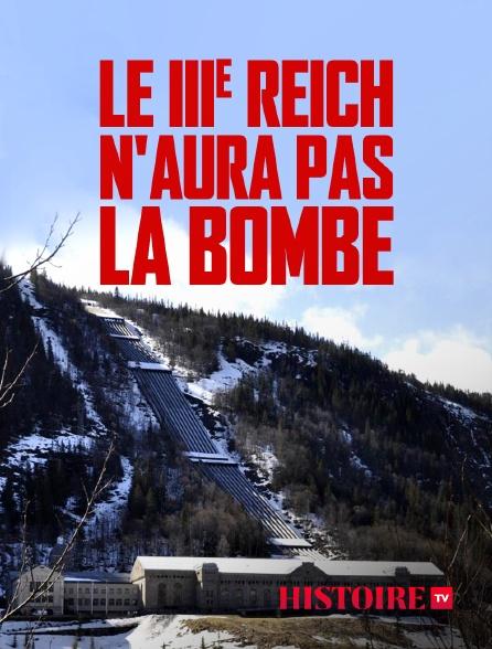 HISTOIRE TV - Le IIIe Reich n'aura pas la bombe