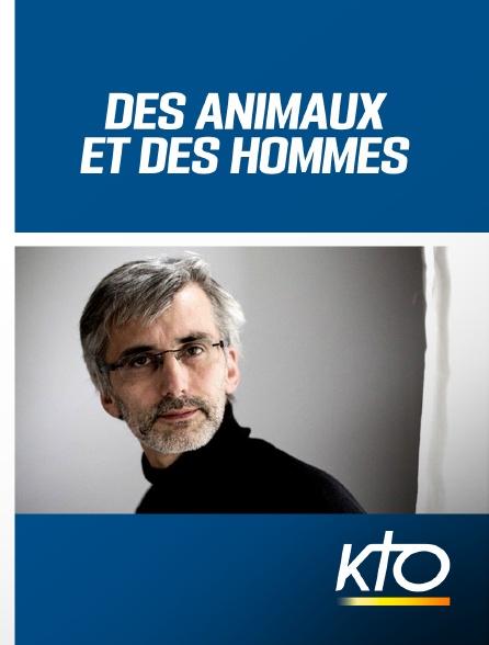 KTO - Des animaux et des hommes