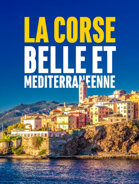 La Corse, belle et méditerranéenne