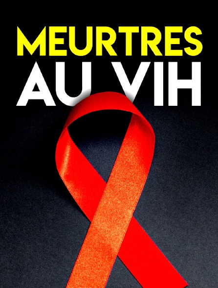 Meurtres au VIH