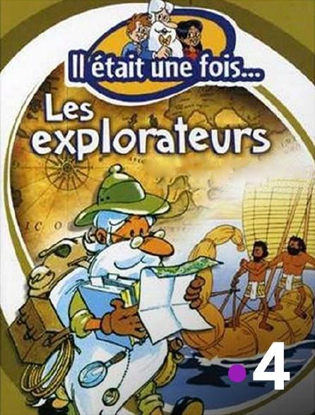 France 4 - Il était une fois... les explorateurs