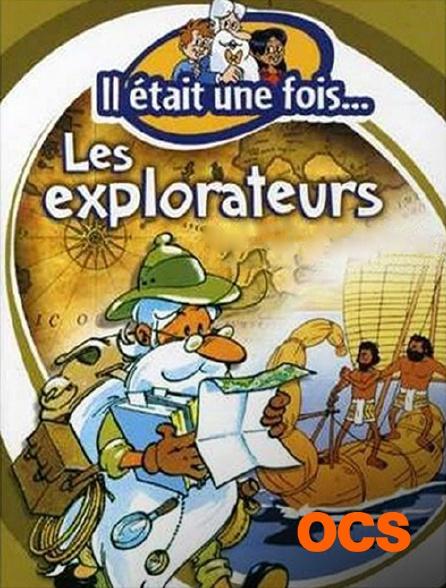 OCS - Il était une fois... les explorateurs