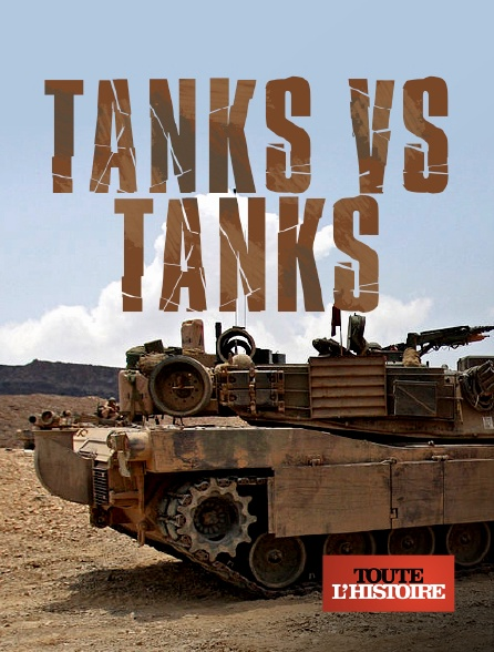 Toute l'histoire - Tanks vs tanks