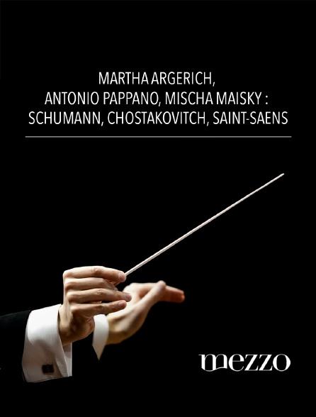 Mezzo - Martha Argerich, Antonio Pappano, Mischa Maisky : Schumann, Chostakovitch, Saint-Saëns