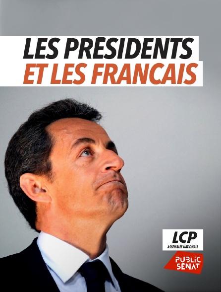 LCP Public Sénat - Un peu, beaucoup, passionnément... les présidents et les Français