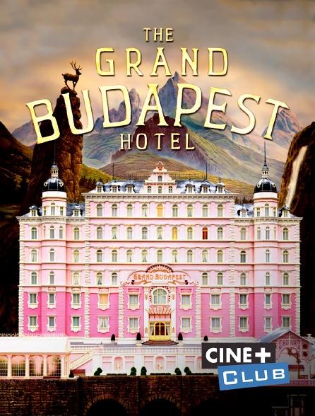 Ciné+ Club - The Grand Budapest Hotel