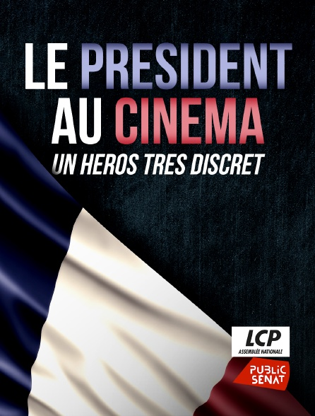 LCP Public Sénat - Le président au cinéma, un héros très discret