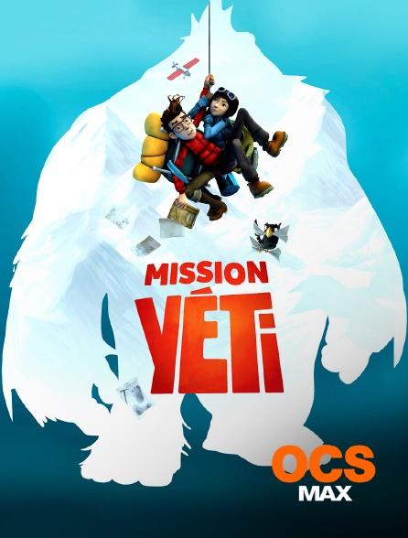 OCS Max - Mission Yéti