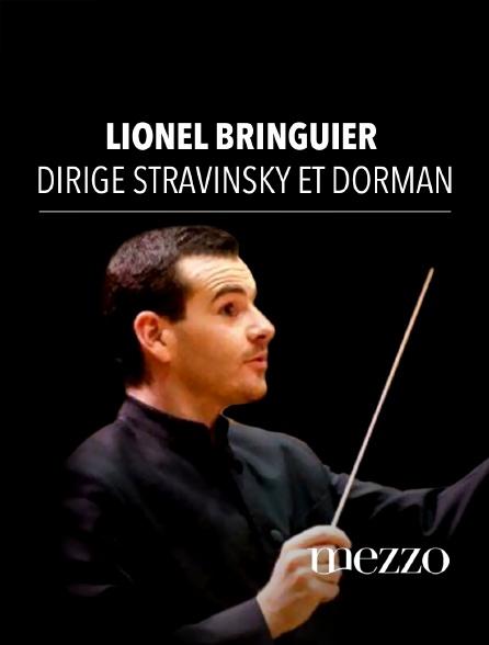 Mezzo - Lionel Bringuier dirige Stravinsky et Dorman