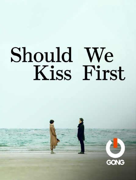 GONG - Should We Kiss First