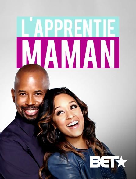 BET - L'apprentie maman