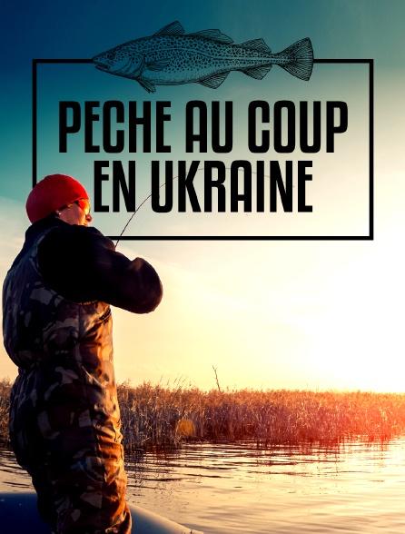 Pêche au coup en Ukraine