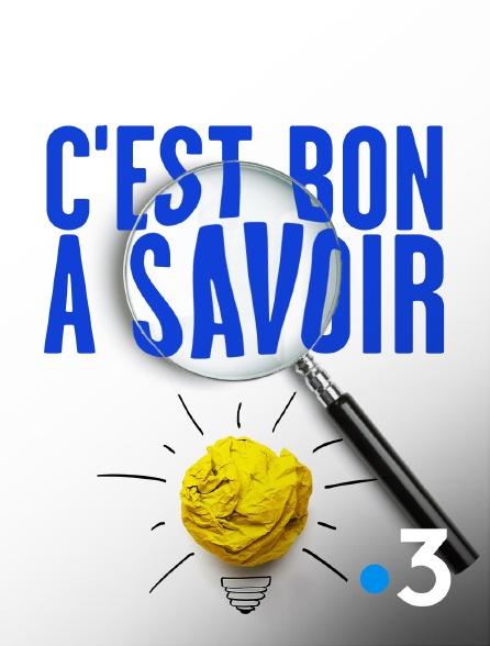 France 3 - C'est bon à savoir