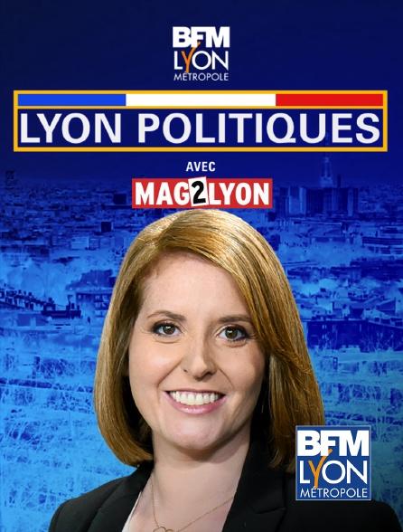 BFM Lyon Métropole - Lyon politiques