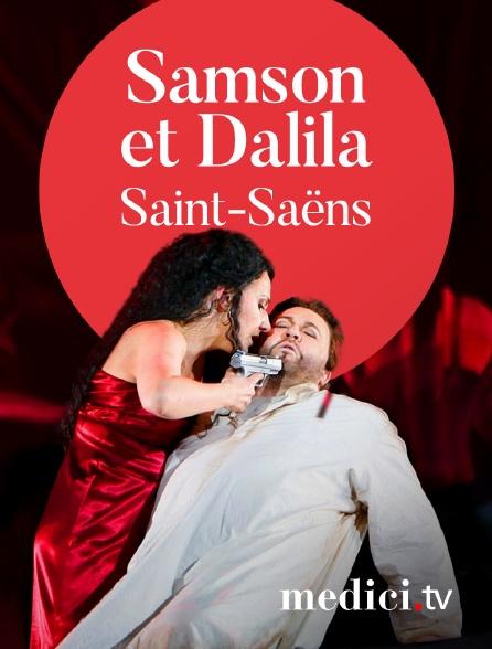 Medici - Saint-Saëns, Samson et Dalila - Torsten Kerl, Marianna Tarasova, Opéra de Flandre