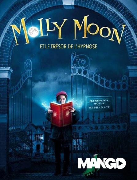 Mango - Molly moon et le livre magique de l'hypnose