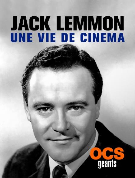 OCS Géants - Jack Lemmon : une vie de cinéma