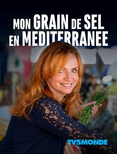 TV5MONDE - Mon grain de sel en Méditerranée