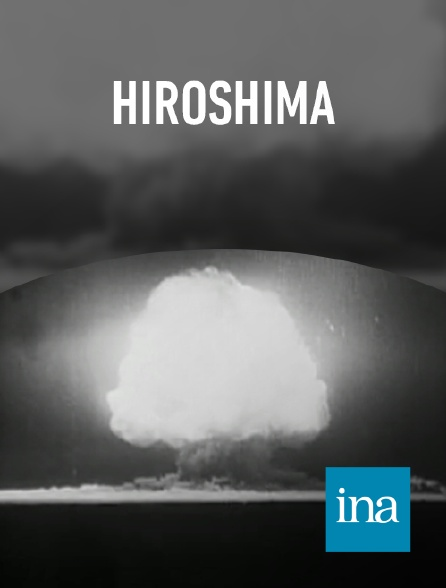 INA - LA BOMBE ATOMIQUE  - HIROSHIMA, NAGASAKI