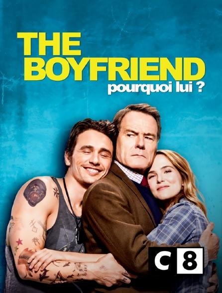 C8 - The boyfriend : pourquoi lui ?