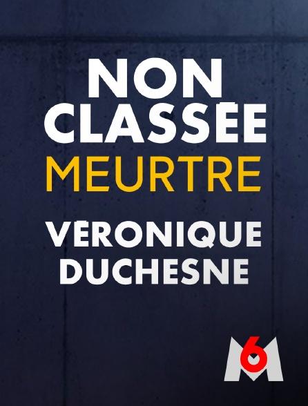M6 - Non classée : mort de Véronique Duchesne