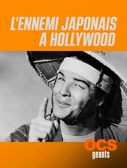 OCS Géants - L'ennemi japonais à Hollywood