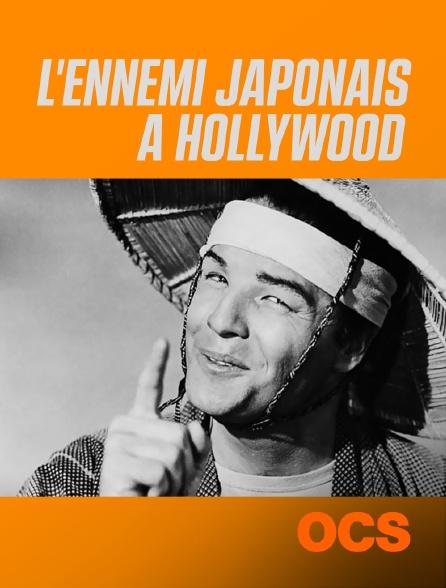 OCS - L'ennemi japonais à Hollywood