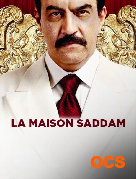OCS - La maison Saddam